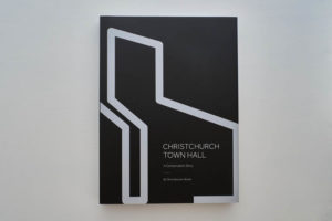 2021 Pride in Print Supreme Award Winner. Christchurch Town Hall: A Conservation Story. Image 1